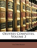 Oeuvres Complètes, Victor Hugo, 1147670838