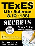 TExES Life Science 8-12 (138) Secrets Study Guide: TExES Test Review for the Texas Examinations of Educator Standards (Mometrix Test Preparation)