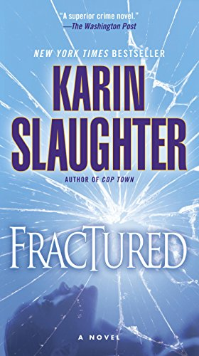 Fractured: A Novel (Will Trent Book 2) (Beware Of The Woman With A Broken Heart)