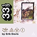 Led Zeppelin's Led Zeppelin IV (33 1/3 Series) Audiobook by Erik Davis Narrated by Fred Berman