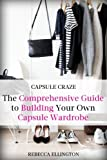 Product review for Capsule Craze: The Comprehensive Guide to Building Your Own Capsule W