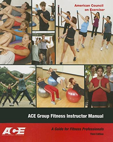 Ace Group Fitness Instructor Manual: A Guide for Fitness Professional (with DVD) (Ace Group Fitness Instructor Handbook 4th Edition)