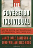 The Sovereign Individual: How to Survive and Thrive During the Collapse of the Welfare State