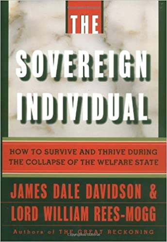 The Sovereign Individual How To Survive And Thrive During The