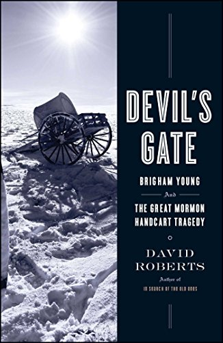 Devil's Gate: Brigham Young and the Great Mormon Handcart Tragedy Mormon Hand Cart Companies