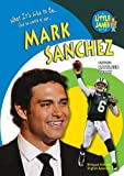Mark Sanchez: Ny Jets Quarterback (Little Jamie Books: What It's Like to Be) (Little Jamie Books: What It's Like to Be / Que se siente al ser) (English and Spanish Edition)