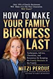 img - for How to Make Your Family Business Last book / textbook / text book