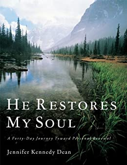 He Restores My Soul by [Dean, Jennifer Kennedy]