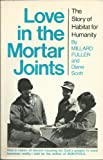 img - for Love in the mortar joints: The story of Habitat for Humanity book / textbook / text book