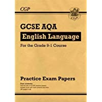 New GCSE English Language AQA Practice Papers - for the Grade 9-1 Course (CGP GCSE English 9-1 Revision)