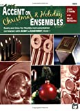 Accent on Christmas and Holiday Ensembles, John O'Reilly and Mark Williams, 0739033522