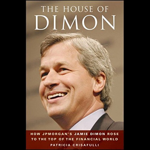 the-house-of-dimon-how-jp-morgans-jamie-dimon-rose-to-the-top-of-the-financial-world