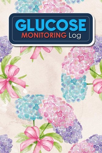 Glucose Monitoring Log: Blood Glucose Monitoring Diary, Diabetic Food Journal, Daily Blood Glucose Testing Log Sheet, Glucose Notebook Tracker, Hydrangea Flower Cover (Volume 38)