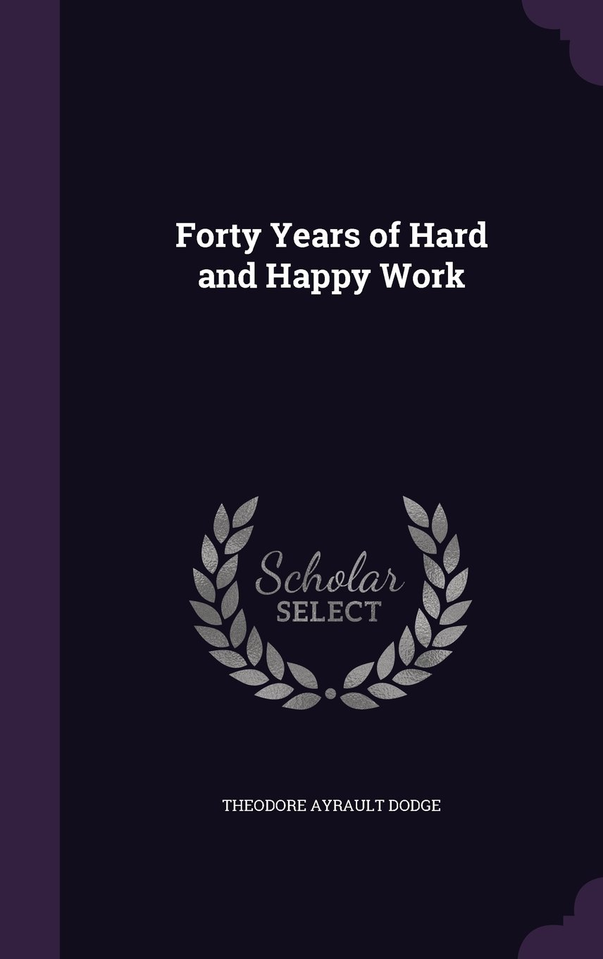 Download Forty Years of Hard and Happy Work PDF