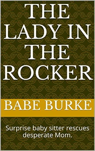 Maple Rocker (The Lady in the Rocker: Surprise  baby sitter rescues desperate)