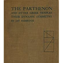 The Parthenon and other Greek Temples, Their Dynamic Symmetry