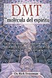 DMT - La Molécula del Espíritu, Rick Strassman, 1594774455