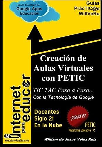 Creacion de Aulas Virtuales con PETIC: TIC TAC Paso a Paso ...