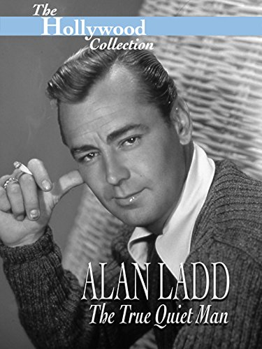 Hollywood Collection: Alan Ladd: The True Quiet Man