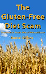 The Gluten-Free Diet Scam: Chemicals In Foods With & Without Gluten