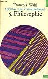 Qu'est-ce que le structuralisme? 5. philosophie - collection points n°48 par François