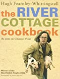 River Cottage Cookbook, Hugh Fearnley-Whittingstall, 0007164092