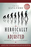 Download Heroically Well Adjusted: Confronting the Evolution of Insanity: A Victim's Guide to Surviving the Madness of Addiction, the Darkness of Mental Illness, and the Horror of Suicide for Generations in PDF ePUB Free Online