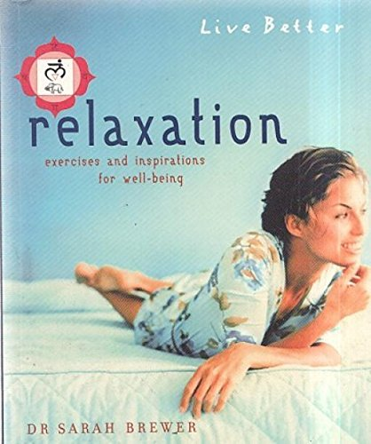 Read Online LIVE BETTER : RELAXATION. PDF