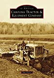 Carolina Tractor & Equipment Company (Images of America)