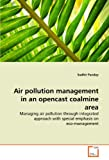 Air Pollution Management in an Opencast Coalmine Are, Sudhir Pandey, 3639315200