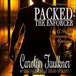 Packed: The Enforcer: A Shifter Paranormal Romance | Carolyn Faulkner