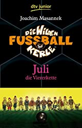 Die Wilden Fußballkerle Band 4: Juli die Viererkette