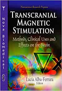Transcranial Magnetic Stimulation: Methods, Clinical Uses