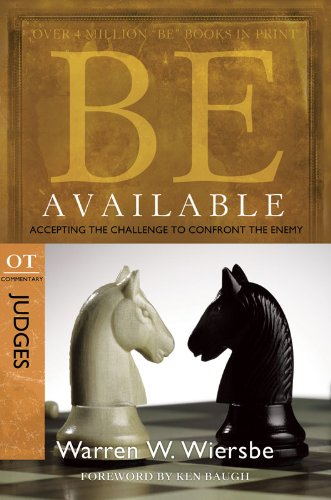 Available Series - Be Available (Judges): Accepting the Challenge to Confront the Enemy (Be Series: Ot Commentary)