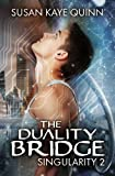 img - for The Duality Bridge (Singularity #2) (Volume 2) book / textbook / text book