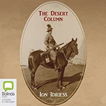 The Desert Column Audiobook by Ion Idriess Narrated by John Derum