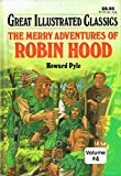Merry Adventures of Robin Hood Great Illustrated Classics
