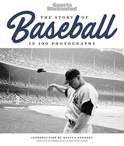 The Story of Baseball: In 100 Photographs (Sports Photographs)