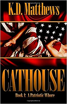 A Patriotic Whore: Volume 1 (The Cathouse Series)