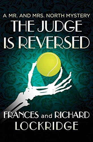 The Judge Is Reversed (The Mr. and Mrs. North Mysteries Book 24)