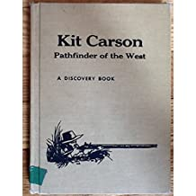 Kit Carson : Pathfinder of the West