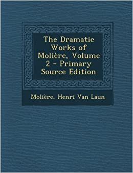 Book The Dramatic Works of Moliere, Volume 2 - Primary Source Edition