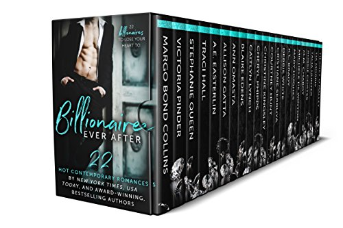 It's time to jet-set around the globe with intense, passionate lovers who always get what they want and fulfill the desires of the women they crave… 22-in-1 BOXED SET ALERT for just 99¢!Billionaire Ever After