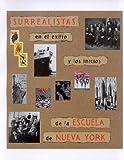 Surrealistas an el Exilio y Los Inicios de la Escuela de Nueva York, Chantal Grande, Manel Clot, Emili Teixidor, Serge Tisseron, Miquel Martî, 8480031948