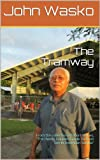 The Tramway (Handy Couples Guide To Bush Sex In American Samoa)