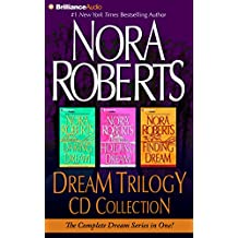 Nora Roberts Dream Trilogy CD Collection: Daring to Dream, Holding the Dream, Finding the Dream