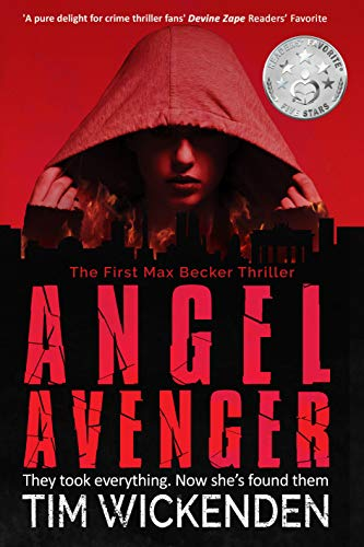 Angel Avenger: A Max Becker Thriller by [Wickenden, Tim]