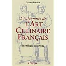 Dictionnaire de l'art culinaire français Etymologie et histoire