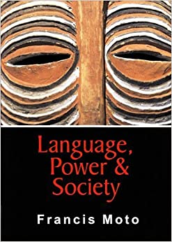 Language, Power & Society (Memory and African Cultural Production Series) by Francis Moto (2009-10-01)
