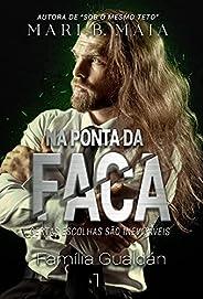 Na Ponta da Faca (Família Gualdán Livro 1)